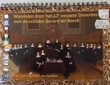 Wandelen door het 17e-eeuwse Deventer met de schilder Gerard ter Borch
